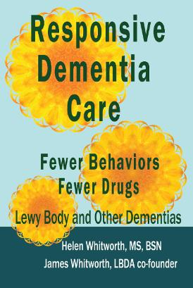 Responsive Dementia Care, Fewer Behaviors, Fewer Drugs - Lewy Body and Other Dementias